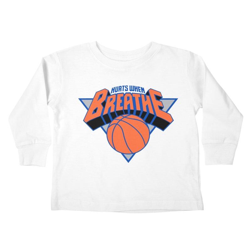 Hurts When Breathe Kids Toddler Longsleeve T-Shirt by FWMJ's Shop