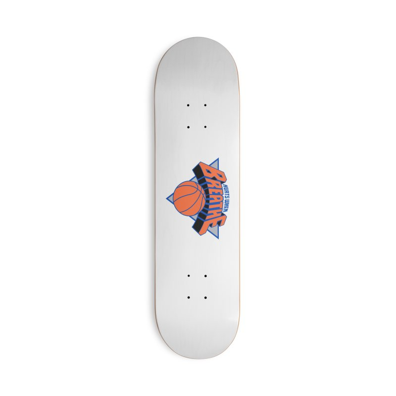 Hurts When Breathe Accessories Deck Only Skateboard by FWMJ's Shop