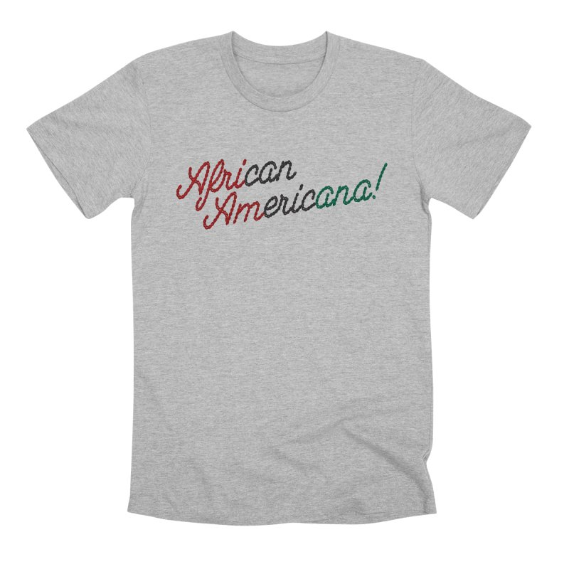 African Americana! Men's Premium T-Shirt by FWMJ's Shop