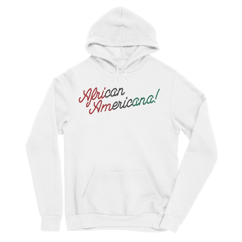 African Americana! Women's Sponge Fleece Pullover Hoody by FWMJ's Shop