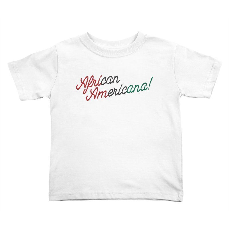 African Americana! Kids Toddler T-Shirt by FWMJ's Shop