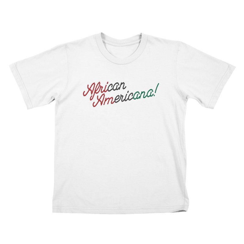 African Americana! Kids T-Shirt by FWMJ's Shop