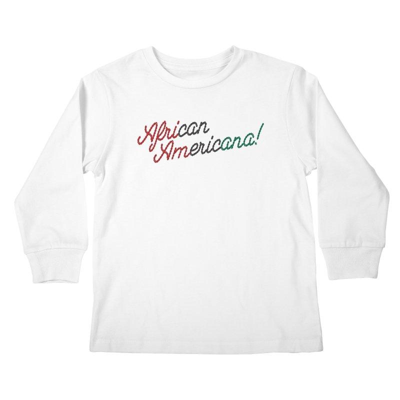 African Americana! Kids Longsleeve T-Shirt by FWMJ's Shop