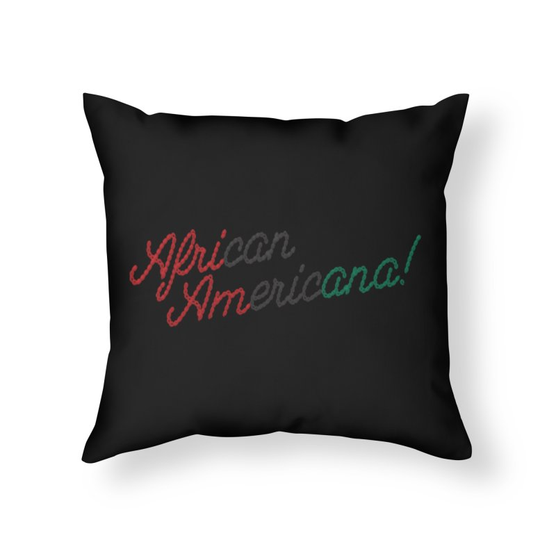 African Americana! Home Throw Pillow by FWMJ's Shop