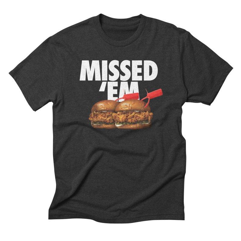 Missed 'Em Men's Triblend T-Shirt by FWMJ's Shop