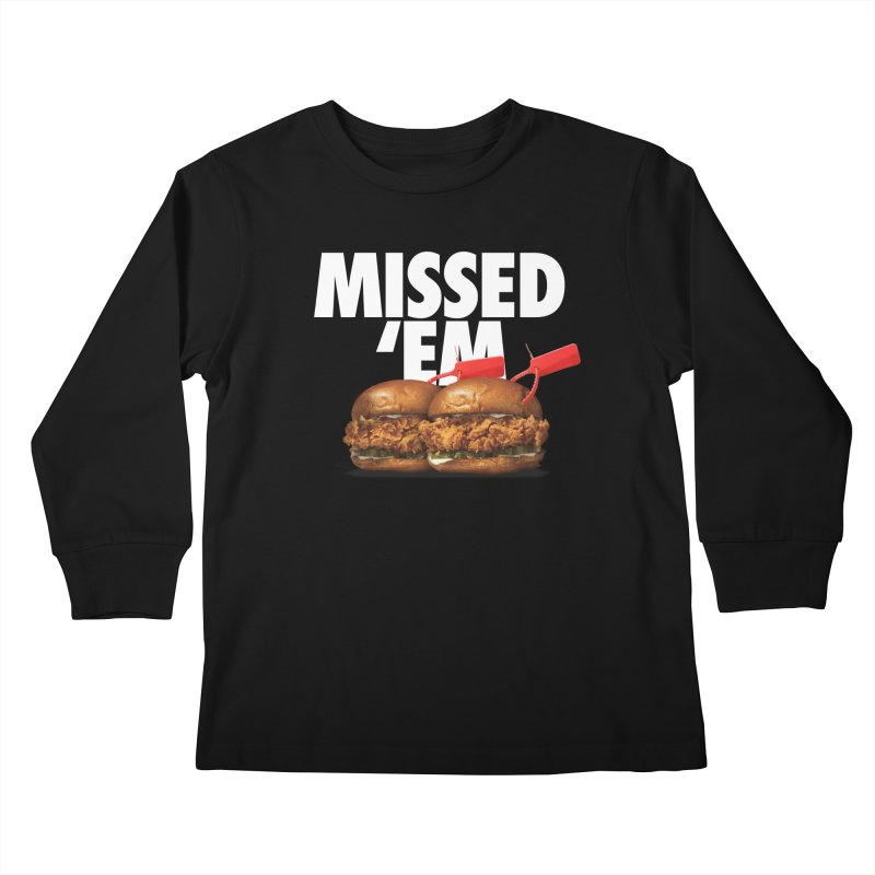 Missed 'Em Kids Longsleeve T-Shirt by FWMJ's Shop