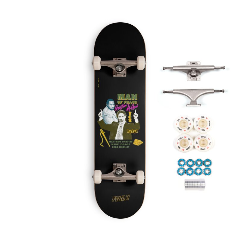 Man of Fraud Accessories Complete - Premium Skateboard by FWMJ's Shop