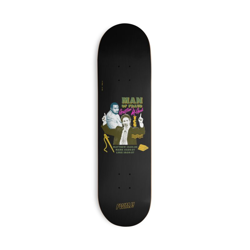 Man of Fraud Accessories Deck Only Skateboard by FWMJ's Shop