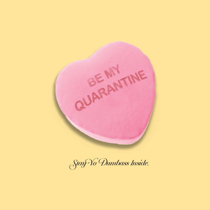 Be My Quarantine. Men's T-Shirt by FWMJ's Shop