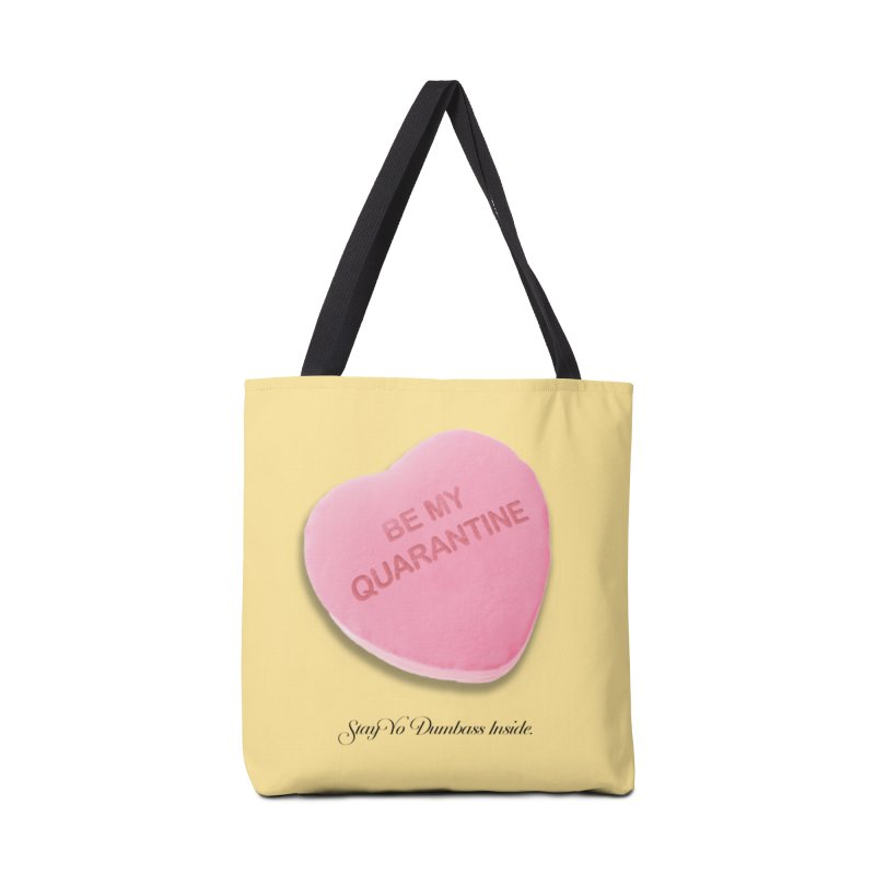 Be My Quarantine. Accessories Tote Bag Bag by FWMJ's Shop