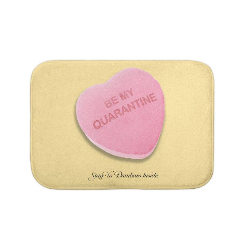 Be My Quarantine. Home Bath Mat by FWMJ's Shop