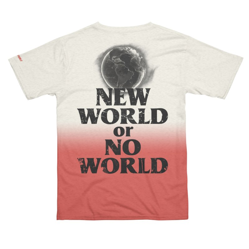 New World or No World Women's Cut & Sew by FWMJ's Shop