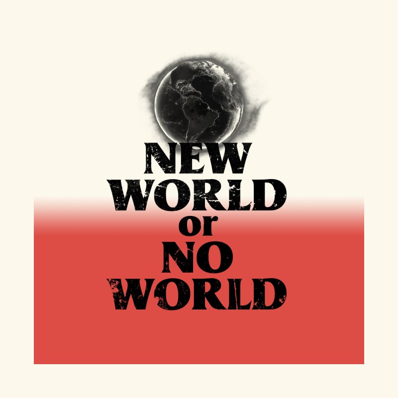 New World or No World Men's Cut & Sew by FWMJ's Shop