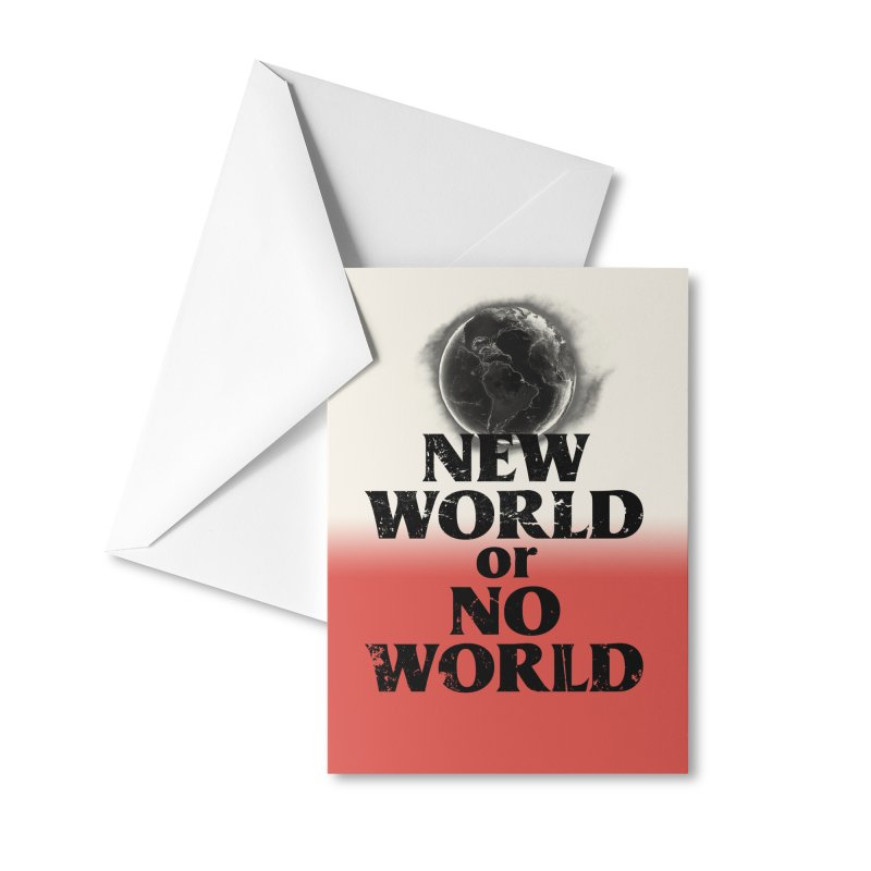 New World or No World Accessories Greeting Card by FWMJ's Shop