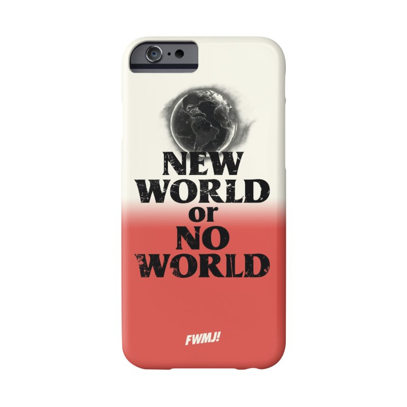 New World or No World Accessories Phone Case by FWMJ's Shop