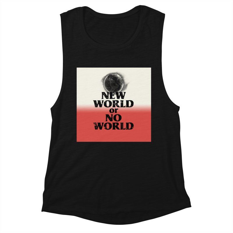 New World or No World Women's Tank by FWMJ's Shop