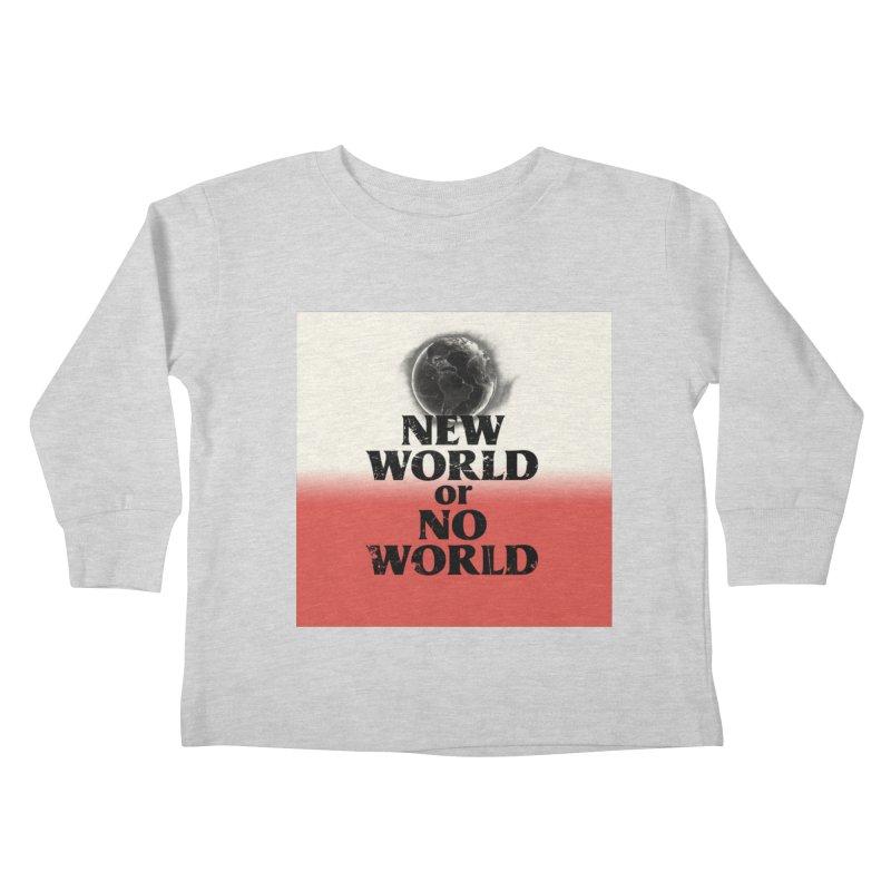 New World or No World Kids Toddler Longsleeve T-Shirt by FWMJ's Shop
