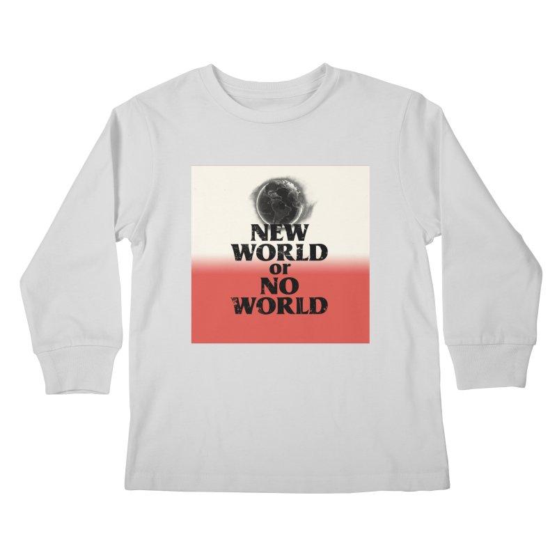 New World or No World Kids Longsleeve T-Shirt by FWMJ's Shop