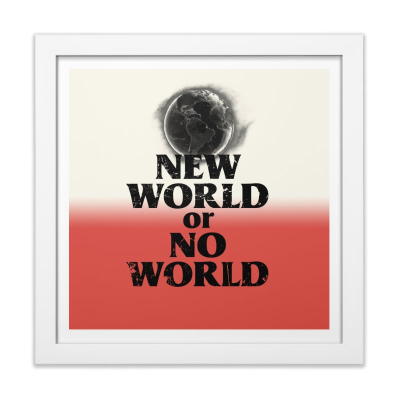 New World or No World Home Framed Fine Art Print by FWMJ's Shop