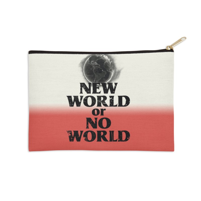 New World or No World Accessories Zip Pouch by FWMJ's Shop