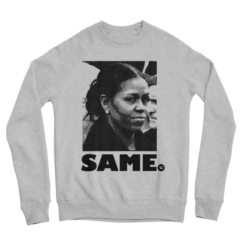 Same. Women's Sponge Fleece Sweatshirt by FWMJ's Shop