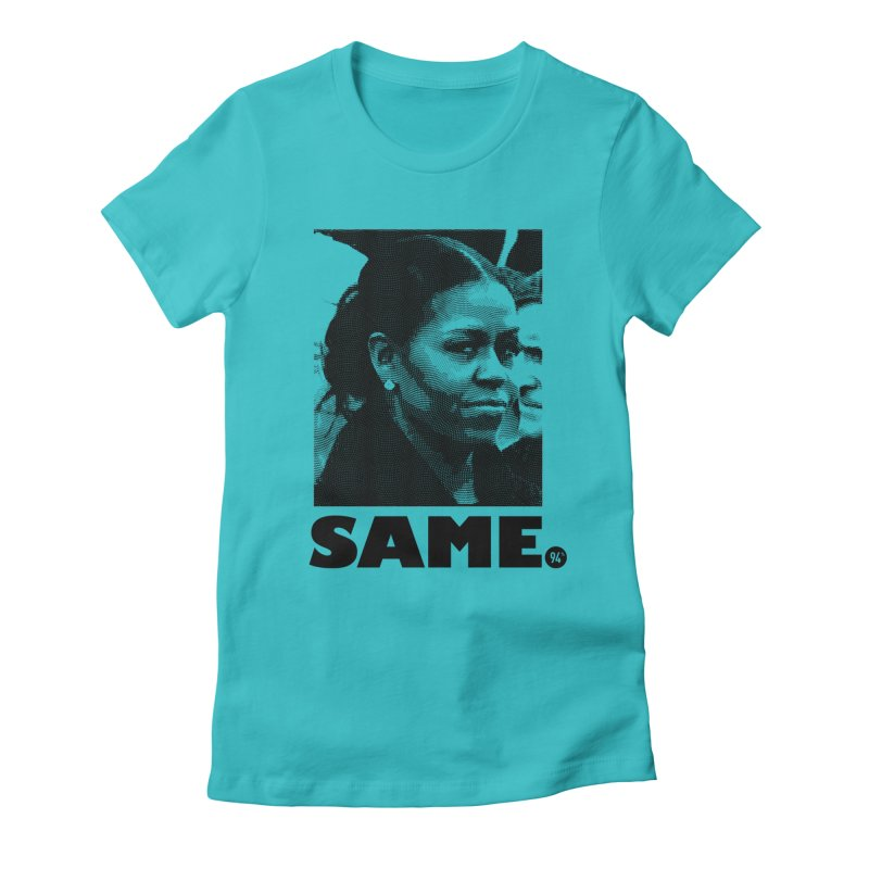 Same. in Women's Fitted T-Shirt Pacific Blue by FWMJ's Shop