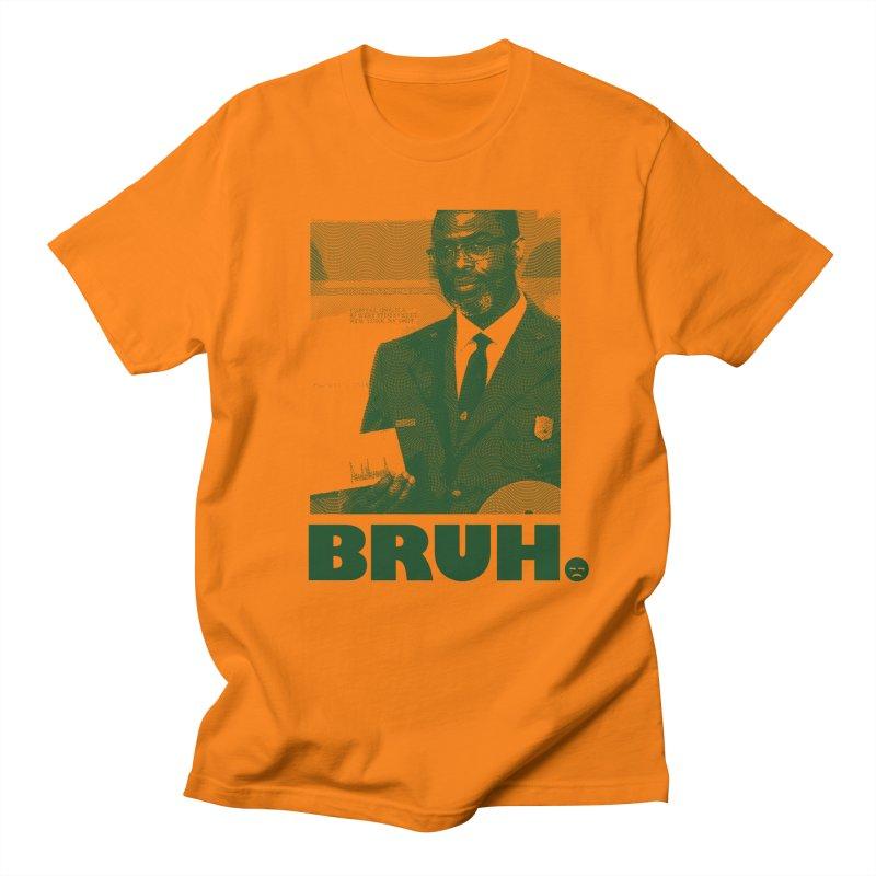 BRUH. Women's Unisex T-Shirt by FWMJ's Shop