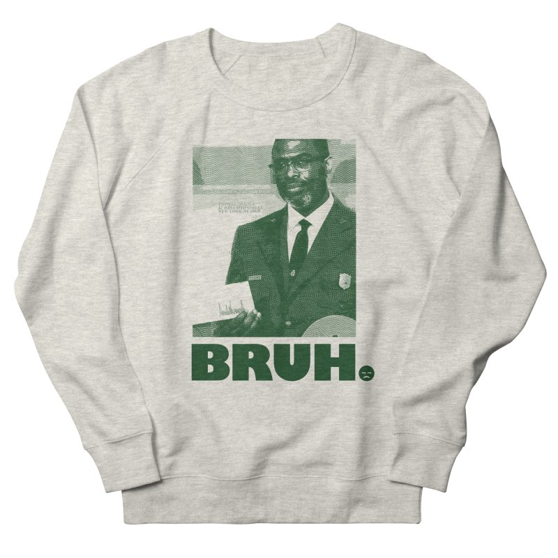 BRUH. Men's French Terry Sweatshirt by FWMJ's Shop