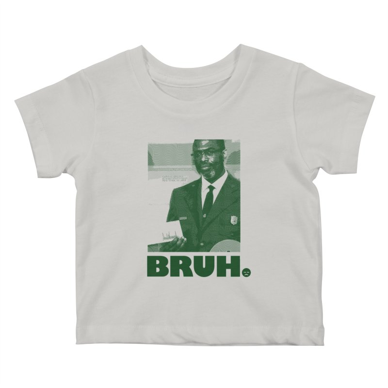 BRUH. Kids Baby T-Shirt by FWMJ's Shop