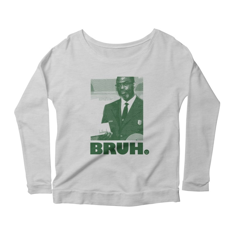 BRUH. Women's Longsleeve Scoopneck  by FWMJ's Shop