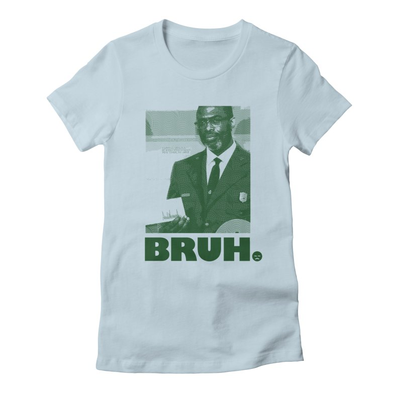 BRUH. Women's Fitted T-Shirt by FWMJ's Shop