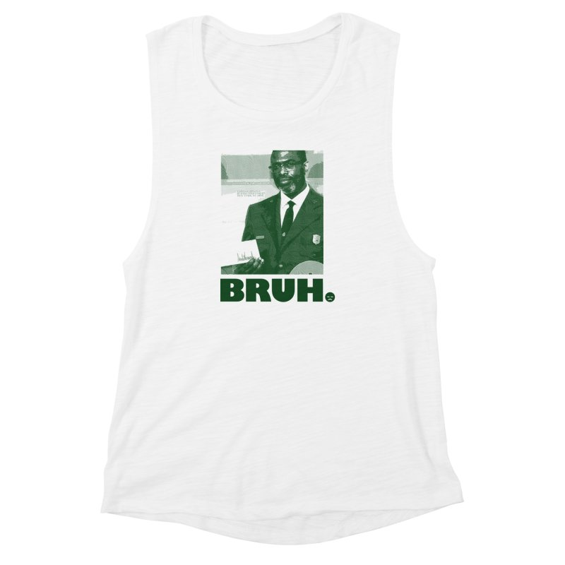BRUH. Women's Muscle Tank by FWMJ's Shop
