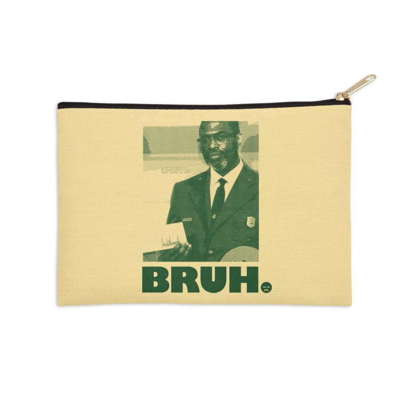 BRUH. Accessories Zip Pouch by FWMJ's Shop