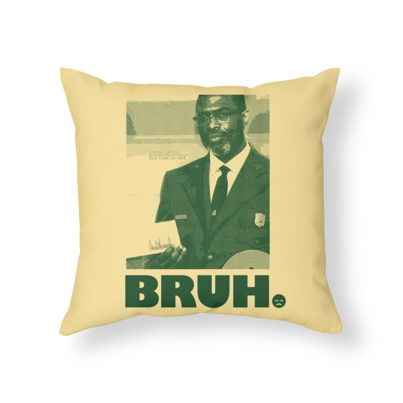 BRUH. Home Throw Pillow by FWMJ's Shop