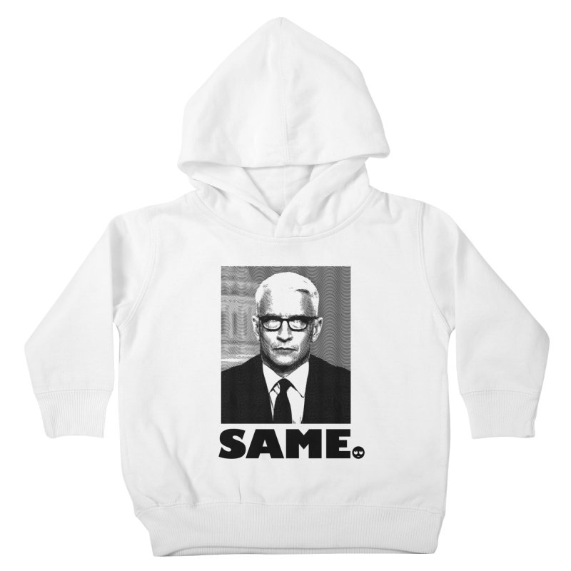 Same. -_- Kids Toddler Pullover Hoody by FWMJ's Shop
