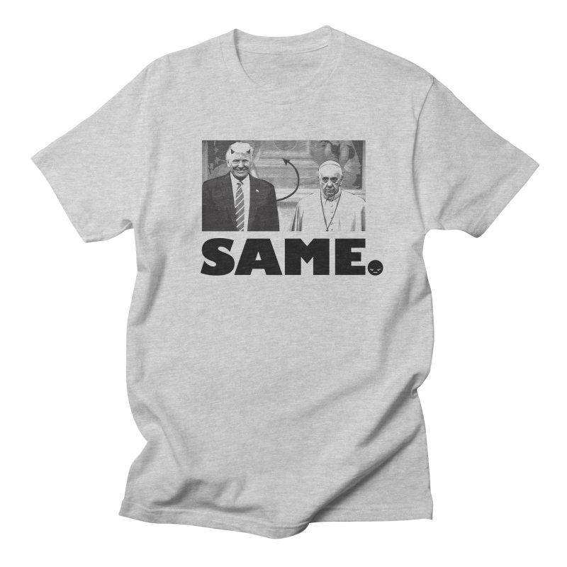 Same. (Unanswered Prayers) Men's T-shirt by FWMJ's Shop
