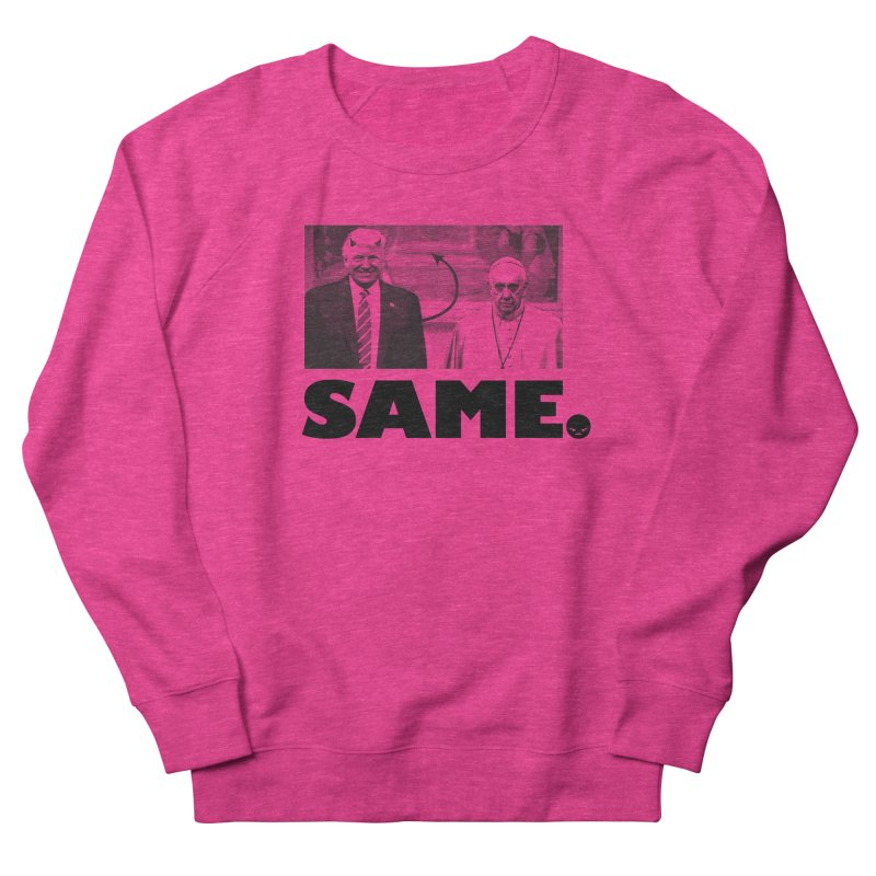 Same. (Unanswered Prayers) Women's Sweatshirt by FWMJ's Shop