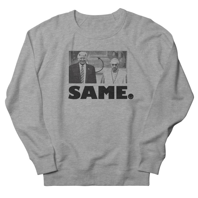 Same. (Unanswered Prayers) Men's French Terry Sweatshirt by FWMJ's Shop