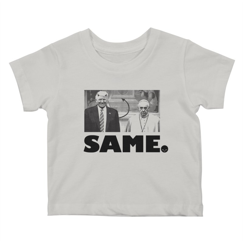 Same. (Unanswered Prayers) Kids Baby T-Shirt by FWMJ's Shop