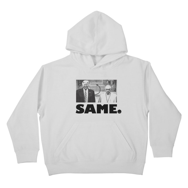 Same. (Unanswered Prayers) Kids Pullover Hoody by FWMJ's Shop
