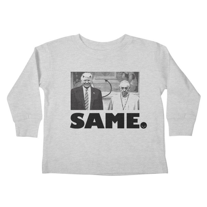 Same. (Unanswered Prayers) Kids Toddler Longsleeve T-Shirt by FWMJ's Shop