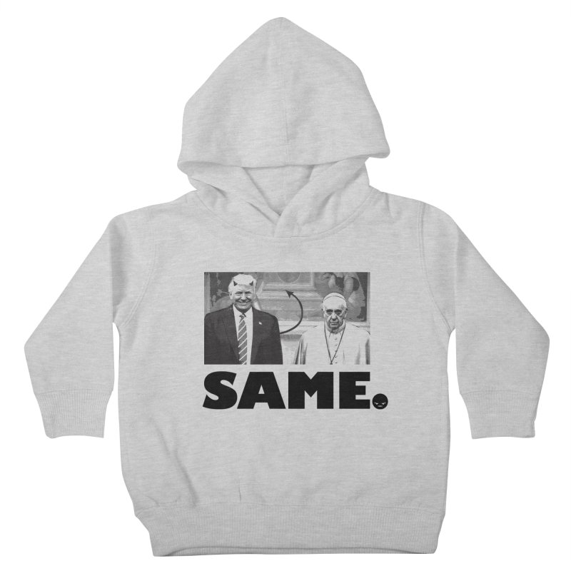Same. (Unanswered Prayers) Kids Toddler Pullover Hoody by FWMJ's Shop