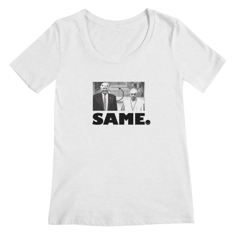Same. (Unanswered Prayers) Women's Scoopneck by FWMJ's Shop