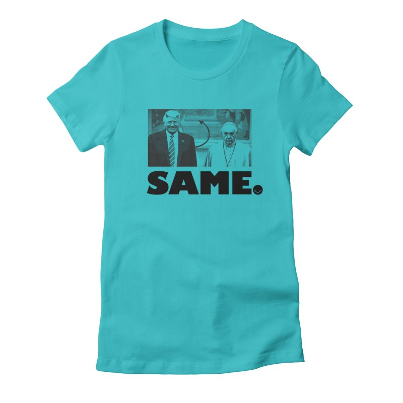 Same. (Unanswered Prayers) Women's Fitted T-Shirt by FWMJ's Shop