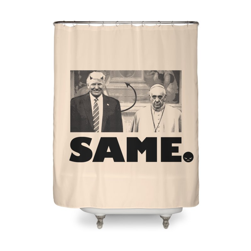 Same. (Unanswered Prayers) Home Shower Curtain by FWMJ's Shop