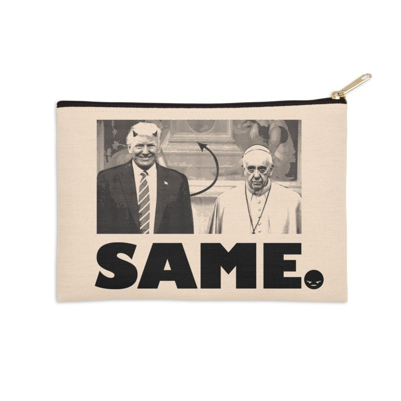 Same. (Unanswered Prayers) Accessories Zip Pouch by FWMJ's Shop