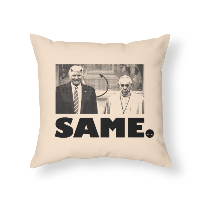 Same. (Unanswered Prayers) Home Throw Pillow by FWMJ's Shop