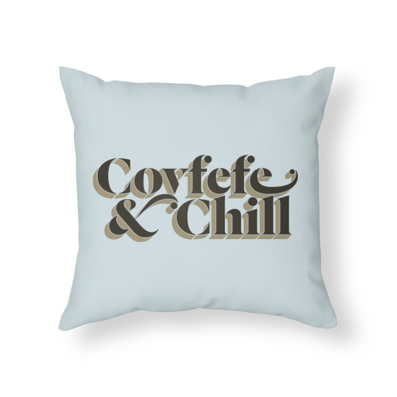 Covfefe Home Throw Pillow by FWMJ's Shop