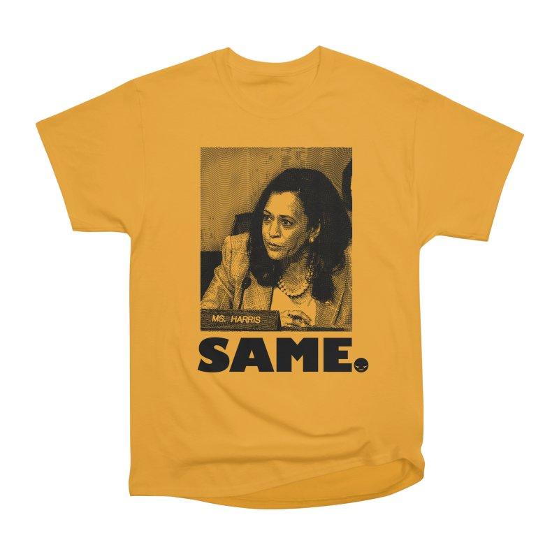 SAME. (Kamala) Women's Classic Unisex T-Shirt by FWMJ's Shop