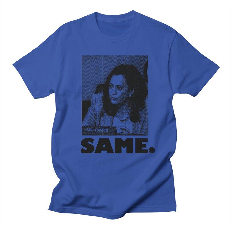 SAME. (Kamala) Women's Unisex T-Shirt by FWMJ's Shop